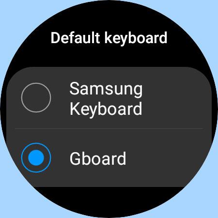 switch to Gboard keyboard on Samsung Galaxy 4 watch