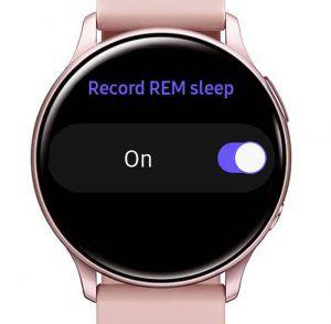Samsung Galaxy watch record REM sleep setting for sleep tracking