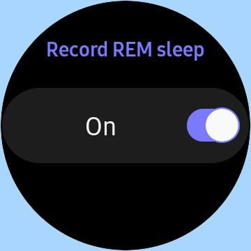 record REM sleep on or off on Samsung Galaxy Watch